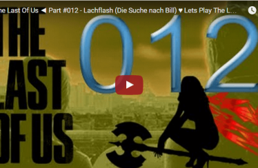 ► The Last Of Us ◄ Part #012 – Lachflash (Die Suche nach Bill) ♥ Lets Play The Last of Us [HD]