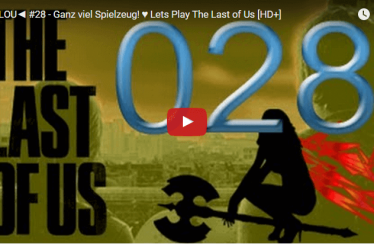 ► TLOU◄ #28 – Ganz viel Spielzeug! ♥ Lets Play The Last of Us [HD+]