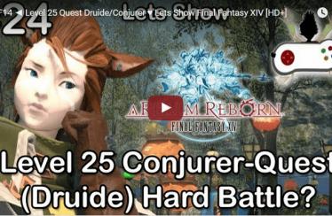 ► FF14 ◄  Level 25 Quest Druide/Conjurer ♥ Lets Show Final Fantasy XIV [HD+]