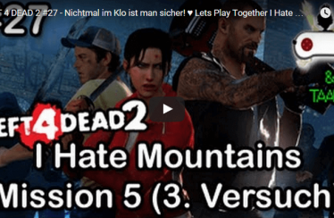 LEFT 4 DEAD 2 #27 – Nichtmal im Klo ist man sicher! ♥ Lets Play Together I Hate Mountains [HD+]