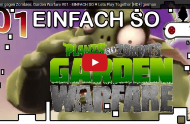 Pflanzen gegen Zombies: Garden Warfare #01 – EINFACH SO ♥ Lets Play Together [HD+] german