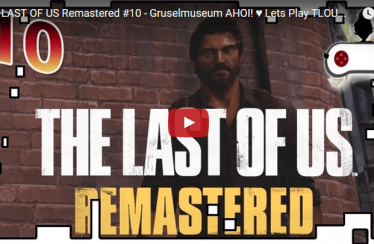 THE LAST OF US Remastered #10 – Gruselmuseum AHOI! ♥ Lets Play TLOU [HD] German