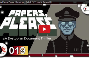 Lets Play Papers Please – Hungertod – Ende 2 ♥ #19 Lost in Games HD