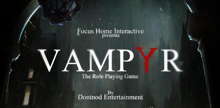 Die Vampyr Entwickler wollen euch Verführen, böse Entscheidungen zu treffen