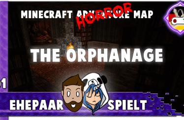 THE ORPHANAGE 01 – Mein erstes Horror-Erlebnis ♥ Ehepaar spielt Minecraft