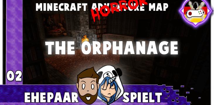 THE ORPHANAGE 02 – Panik für Umsonst ♥ Ehepaar spielt Minecraft