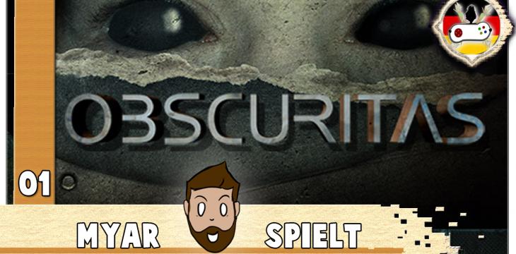 Obscuritas Lets Play #1 – In den Flammen liegt die Lösung – Horror mit Myar
