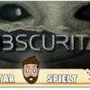 Obscuritas Lets Play #3 – Auch ein blindes Huhn findet ein Korn. – Horror mit Myar