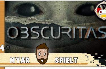 Obscuritas Lets Play #4 – Tischlein Deck dich – Horror mit Myar
