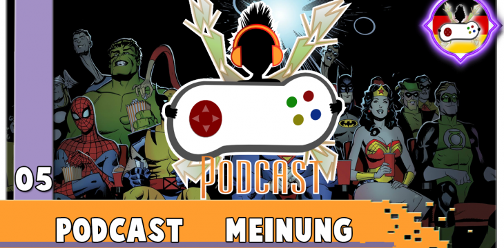Comic-Universum Dominanz im Kino? * PODCAST 05 Lost in Games